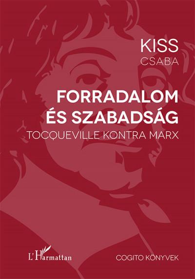 Kiss Csaba - Forradalom és szabadság