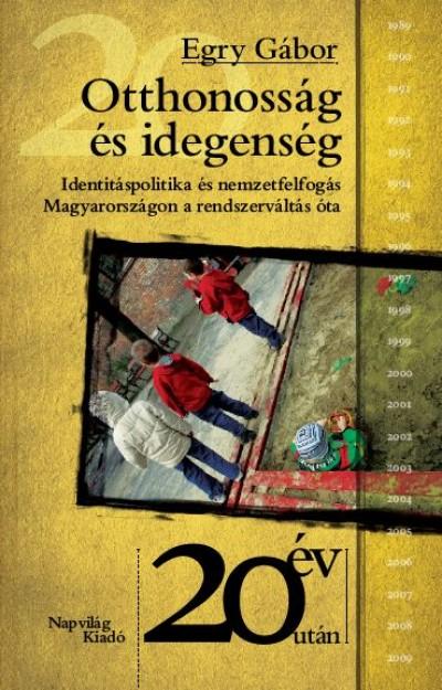 Egry Gábor - Otthonosság és idegenség