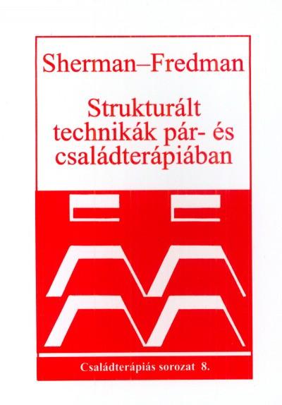 Norman Fredman - Robert Sherman - Strukturált technikák pár- és családterápiában