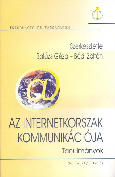 Dr. Balázs Géza - Bódi Zoltán - Az internetkorszak kommunikációja