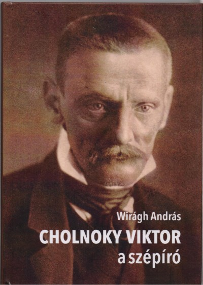 Wirágh András - Cholnoky Viktor a szépíró