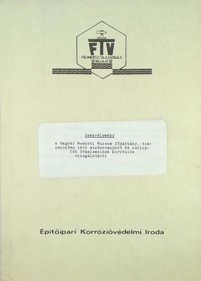 - Szakvélemény a Magyar Nemzeti Muzeum főpárkány, timpanonban lévő szoborcsoport és oszlopfők fémelemeinek korróziós vizsgálatáról