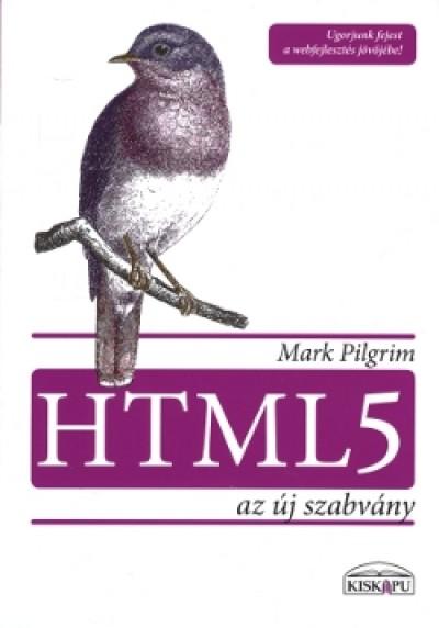 Mark Pilgrim - HTML 5  - Az új szabvány