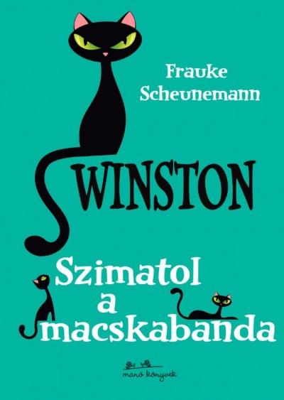 Frauke Scheunemann - Winston 2. - Szimatol a macskabanda