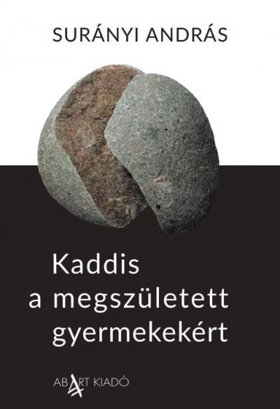 Surányi András - Kaddis a megszületett gyermekekért