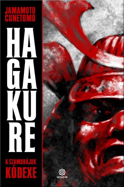 Yamamoto Cunetomo - Hagakure - A szamurájok kódexe