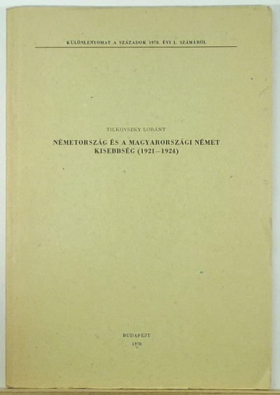 Tilkovszky Loránt - Németország és a magyarországi német kisebbség