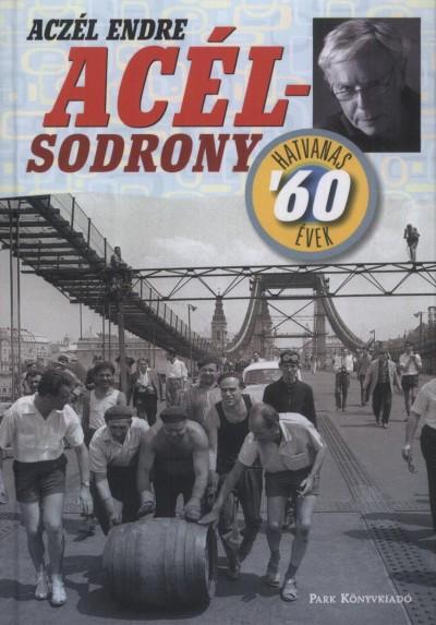 Aczél Endre - Acélsodrony - Hatvanas évek