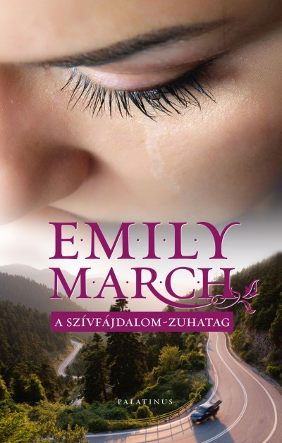 Emily March - Reményi József Tamás  (Szerk.) - A szívfájdalom-zuhatag