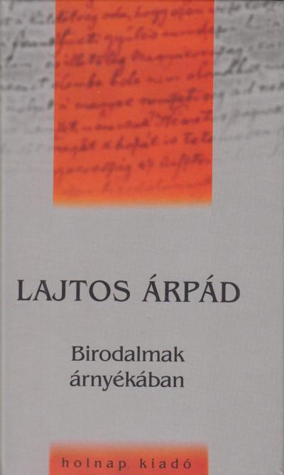 Lajtos Árpád - Birodalmak árnyékában