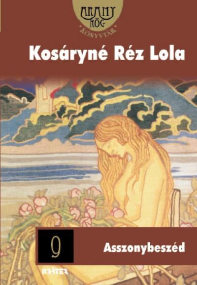 Kosáryné Réz Lola - Asszonybeszéd