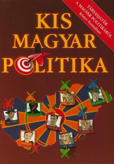 - Kis magyar politika - Társasjáték a magyar politikáról könyv formában