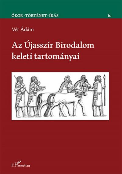 Vér Ádám - Az Újasszír Birodalom keleti tartományai