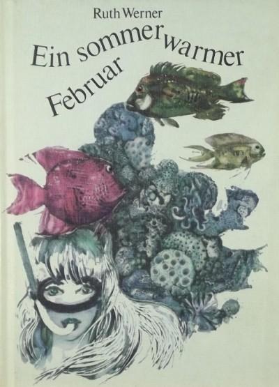 Ruth Werner - Ein sommerwarmer Februar