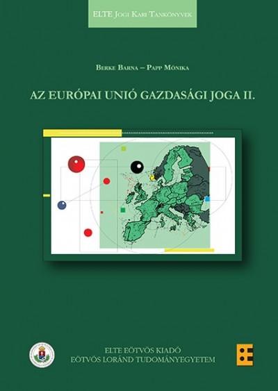 Berke Barna - Papp Mónika - Az Európai Unió gazdasági joga II.