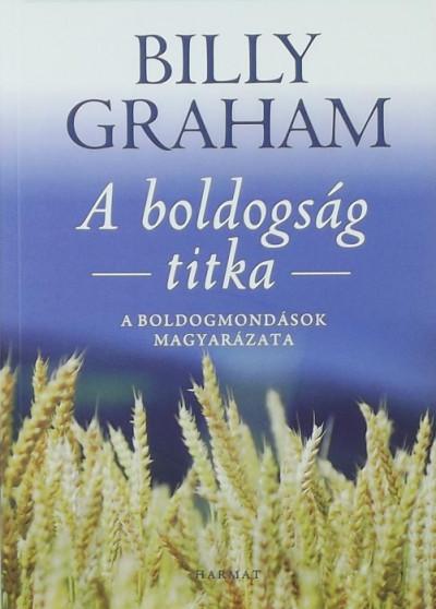 Billy Graham - A boldogság titkai