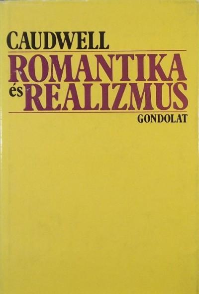 Christopher Caudwell - Romantika és realizmus
