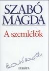 Szab� Magda - A szeml�l�k