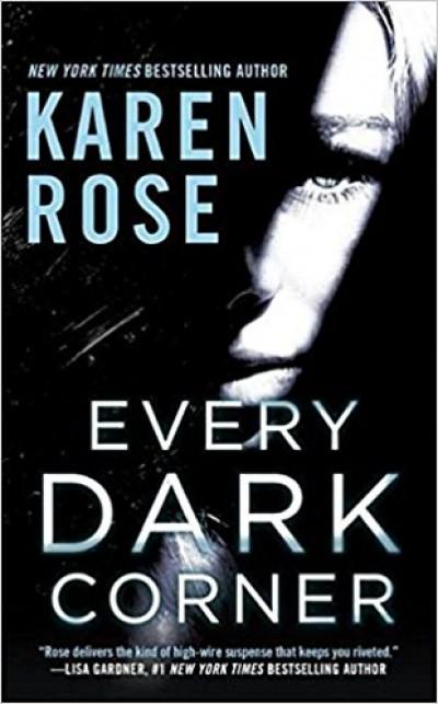 Karen Rose - Every Dark Corner