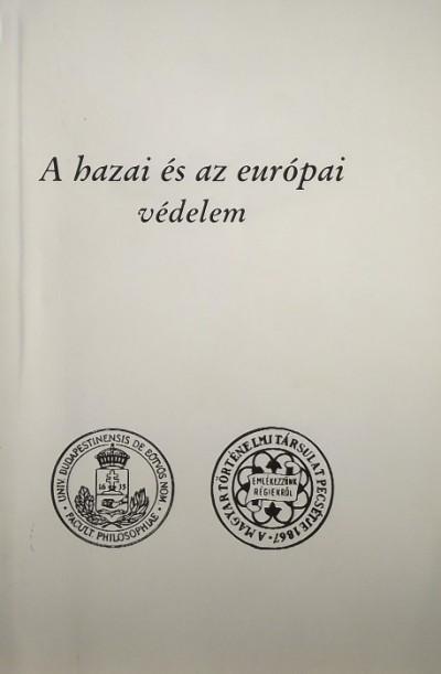 Dr. Szabolcs Ottó  (Szerk.) - A hazai és az európai védelem