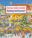 Susanne Gernhäuser - Keress, találj, mesélj! Boldog karácsonyt!
