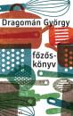 Dragomán György - Főzőskönyv