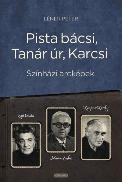 Léner Péter - Pista bácsi, Tanár úr, Karcsi