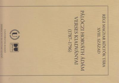 Pálóczi Horváth Ádám - Pálóczi Horváth Ádám verses kiadványai (1787-1796)
