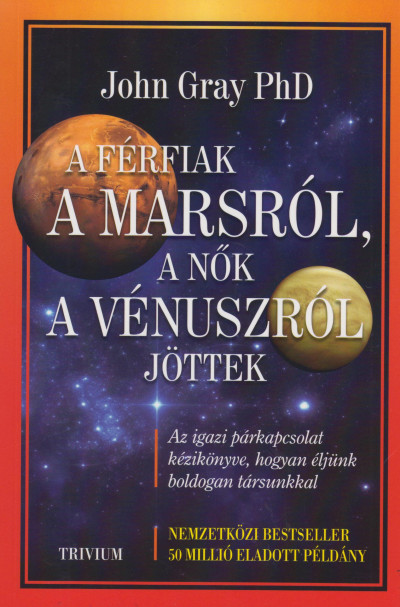 Dr. John Gray - A férfiak a Marsról, a nők a Vénuszról jöttek