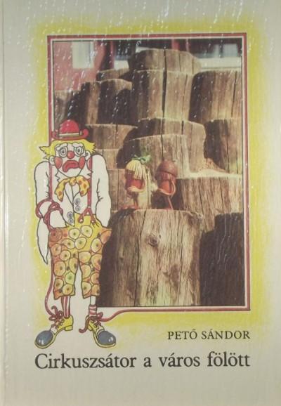 Pető Sándor - Cirkuszsátor a város fölött