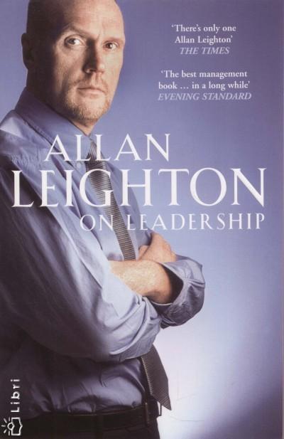 Allan Leighton - On Leadership