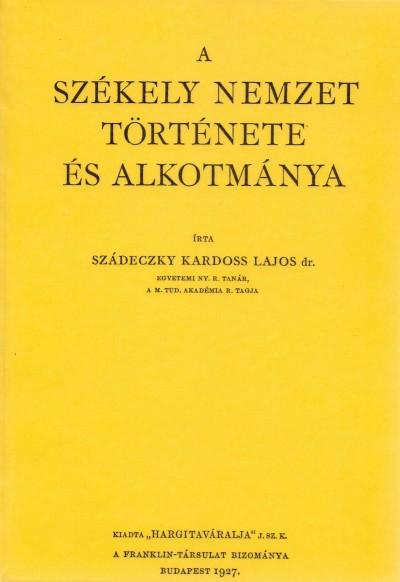 Dr. Szádeczky Kardoss - A székely nemzet története és alkotmánya