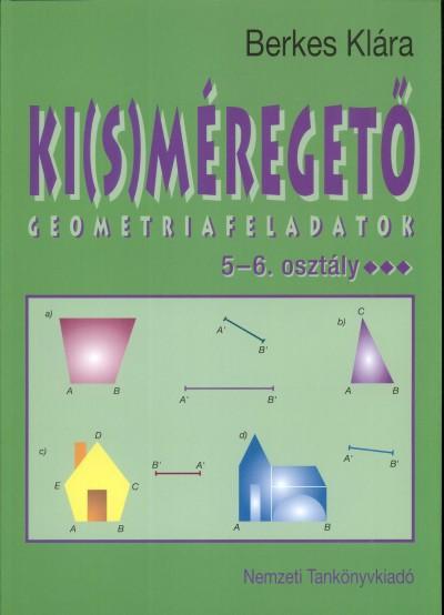 Berkes Klára - Ki(s)méregető 5-6. osztály - geometria feladatok