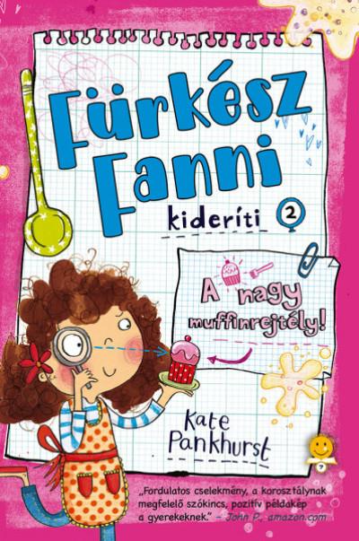 Kate Pankhurst - A nagy muffinrejtély!