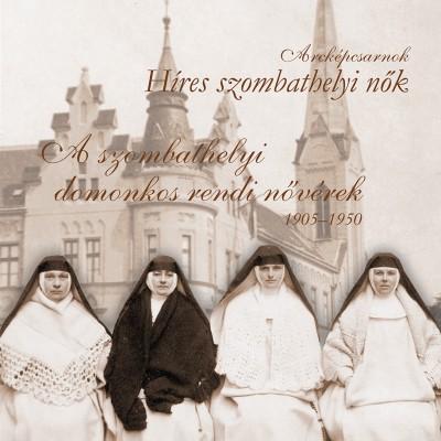 - A szombathelyi domonkos rendi nővérek 1905-1950