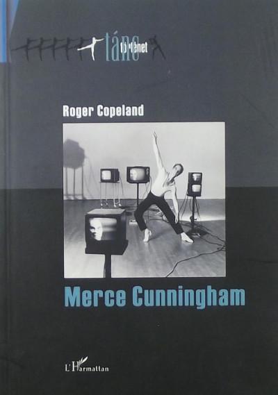 Roger Copeland - Merce Cunningham