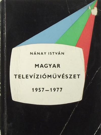 Nánay István - Magyar televízióművészet 1957-1977