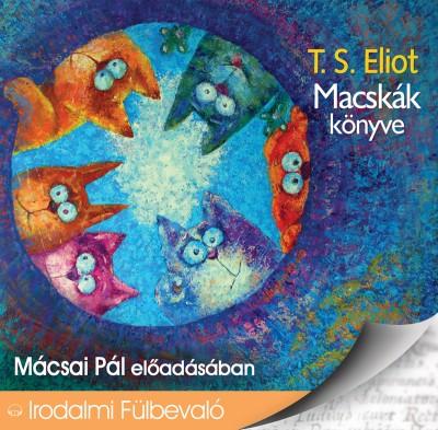 Thomas Stearns Eliot - Mácsai Pál - Macskák könyve - Hangoskönyv