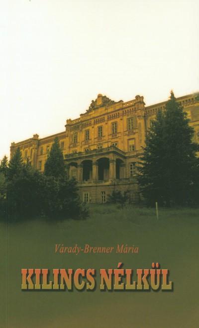Várady-Brenner Mária - Kilincs nélkül