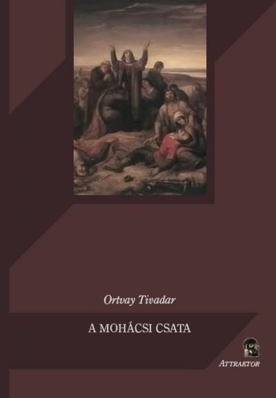 Ortvay Tivadar - A Mohácsi csata