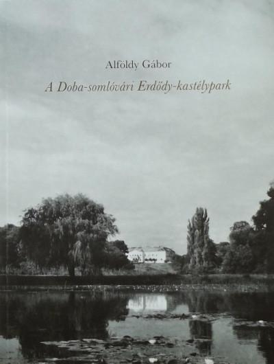 Alföldy Gábor - A Doba-somlóvári Erdődy-kastélypark