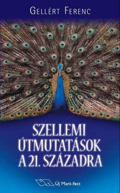 Gellért Ferenc - Szellemi útmutatások a 21. századra
