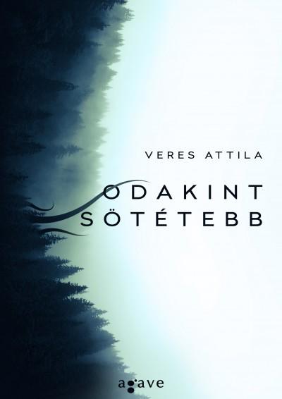Veres Attila - Odakint sötétebb