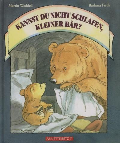 Barbara Firth - Martin Waddell - Kannst du nicht schlafen, kleiner Bär?