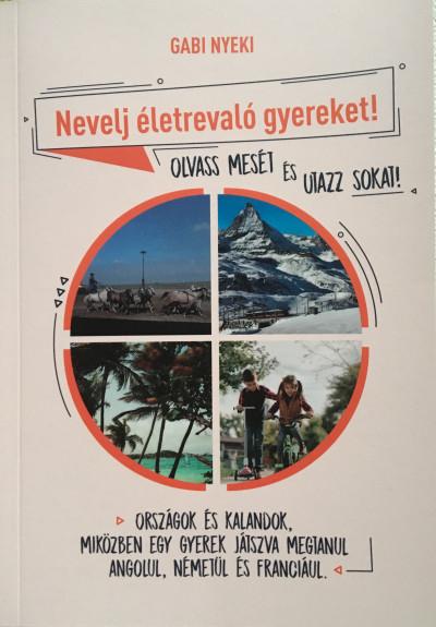 Gabi Nyeki - Nevelj életrevaló gyereket! - Olvass mesét és utazz sokat!