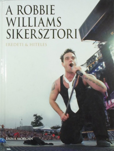 Emma Morgan - A Robbie Williams sikersztori