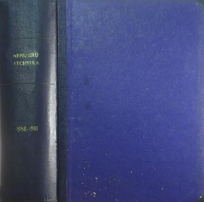 Gáspár László  (Szerk.) - Népszerű technika 1958-1961