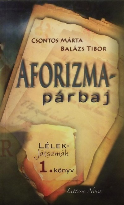 Balázs Tibor - Csontos Márta - Aforizmapárbaj