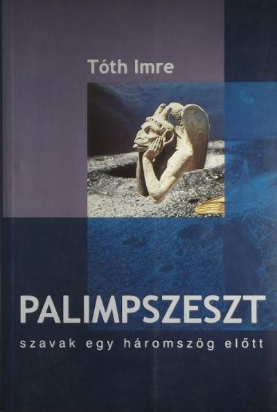 Tóth Imre - Palimpszeszt