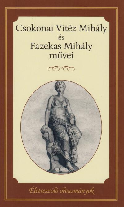 Csokonai Vitéz Mihály - Fazekas Mihály - Csokonai Vitéz Mihály és Fazekas Mihály művei